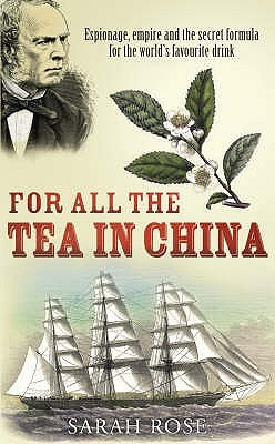 For all the Tea in China by Sarah Rose